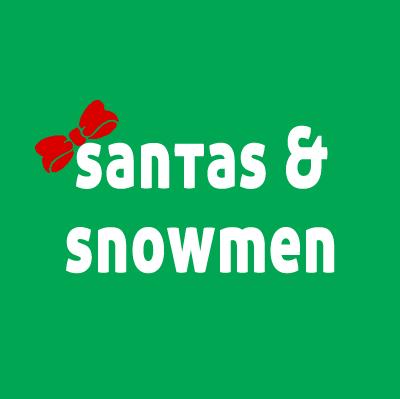 Santas & Snowmen